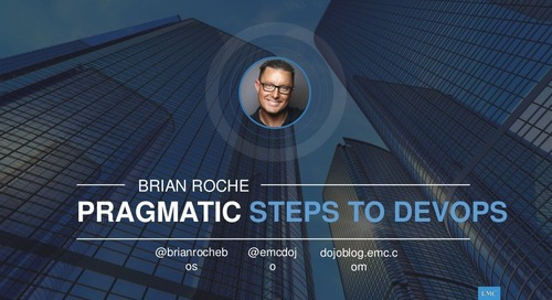Pragmatic Steps to DevOps: EMC Dojo One Year Later