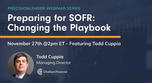 PrecisionLender Webinar - Preparing for SOFR: Changing the Playbook