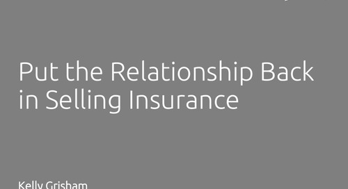 Put the Relationship Back in Selling Insurance - Kelly Grisham, ITC