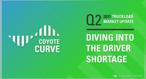 SlideShare: Q2 2021 Truckload Market Forecast & Diving into the Driver Shortage