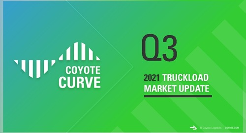 Q3 2021 Coyote Curve Freight Market Forecast: LTL, Trucking & the Post-COVID World