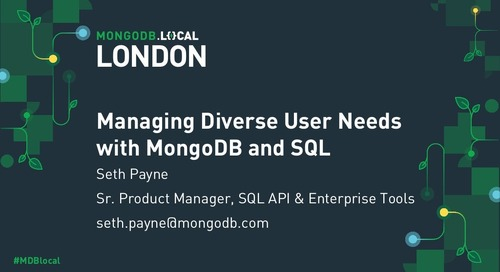 MongoDB .local London 2019: Managing Diverse User Needs with MongoDB and SQL