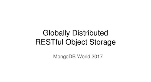 Globally Distributed RESTful Object Storage