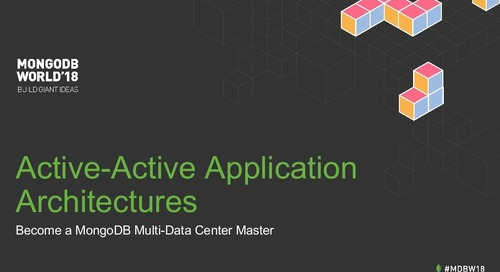 MongoDB World 2018: Active-Active Application Architectures: Become a MongoDB Multi-Data Center Master