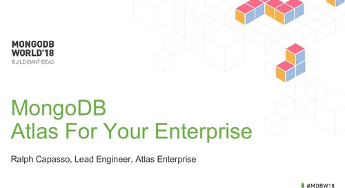 MongoDB World 2018: MongoDB Atlas for Your Enterprise
