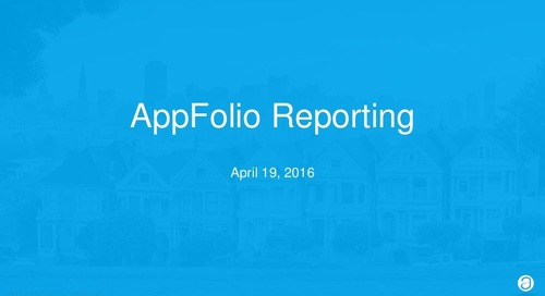 AppFolio Reporting Features (Customer Webinar Slides)