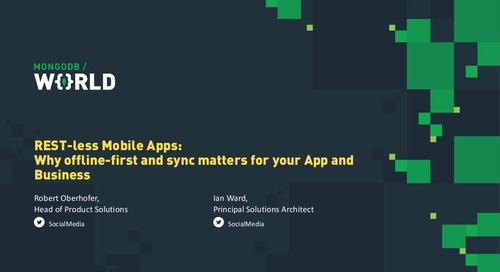 MongoDB World 2019: REST-less Mobile Apps: Why Offline-first and Sync Matters for Your App and Business