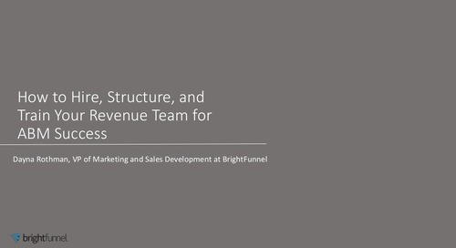 How to Hire, Structure and Train Your Revenue Team for ABM Success