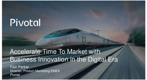 Pivotal Digital Transformation Forum: Accelerate Time to Market with Business Innovation