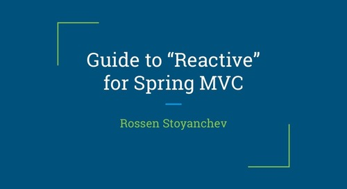 Reactive Guide for Spring MVC - Rossen Stoyanchev