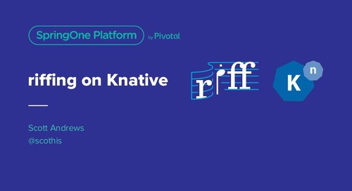 riffing on Knative - Scott Andrews