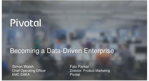 Pivotal Digital Transformation Forum: Becoming a Data Driven Enterprise
