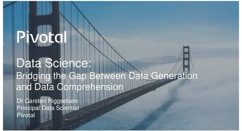 Pivotal Digital Transformation Forum: Data Science Bridging the Gap