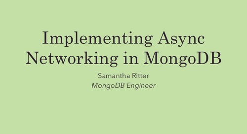 MongoDB World 2016: Implementing Async Networking in MongoDB 3.2