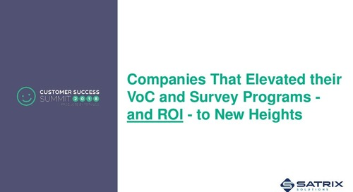Three Companies That Elevated Their VoC and Survey Programs - CSSummit18