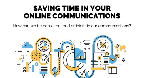 Saving Time in Your Online Communications   Session 13 - Church Online Communications...