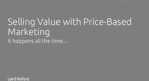 Selling Value With Price-Based Marketing - Laird Rixford