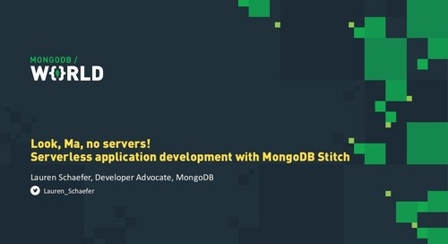 MongoDB World 2019: Look, Ma, No Servers! Serverless Application Development with MongoDB Stitch