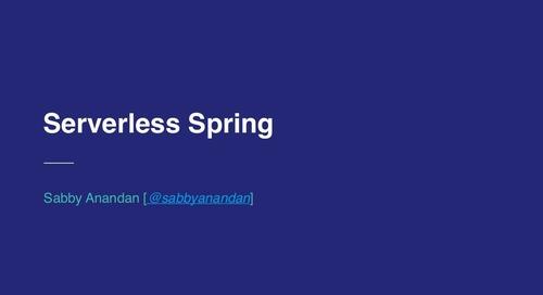 Serverless Spring - Sabby Anandan