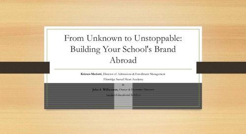 Unknown to Unstoppable: Building your School's Brand Abroad