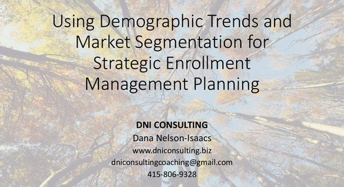 Demographic Trend Projections & Market Segmentation for Strategic Enrollment Management Planning
