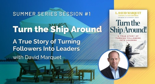 Summer Series Session 1: Turn The Ship Around with David Marquet Slides