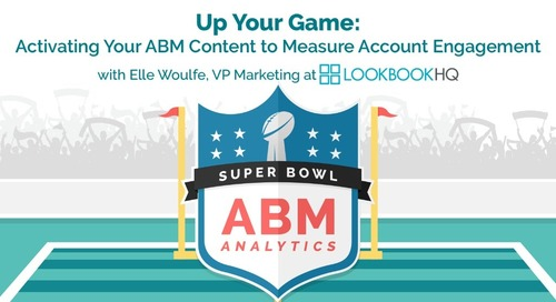 ABM Analytics Super Bowl 5: Up Your Game: Activating Your ABM Content to Measure Account Engagement