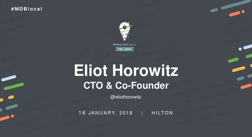 Eliot Horowitz - MongoDB .local Tel Aviv Keynote