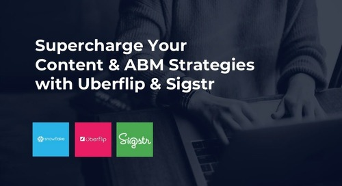 Supercharge Your Content and ABM Strategies with Uberflip & Sigstr