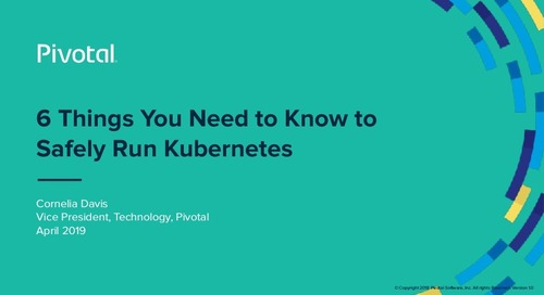 6 Things You Need to Know to Safely Run Kubernetes