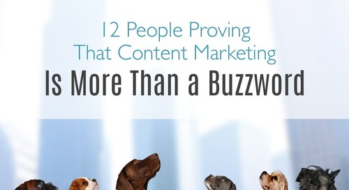 12 People Proving That Content Marketing Is More Than A Buzzword