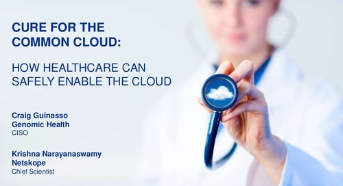 Cure for the Common Cloud: How Healthcare can Safely Enable the Cloud