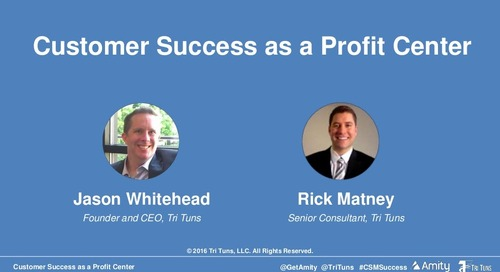 Customer Success as a Profit Center Webinar Slides