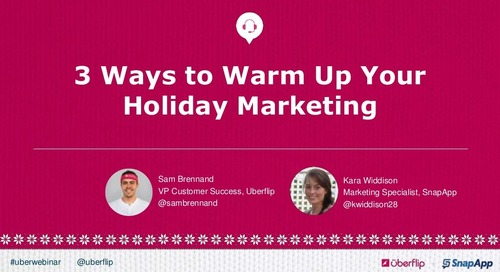 3 Ways to Warm Up Your Holiday Marketing