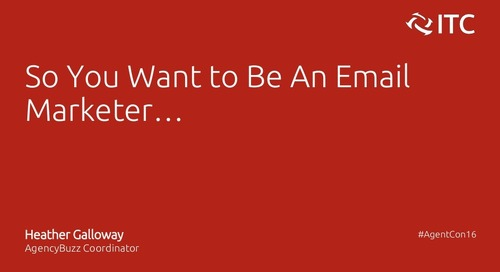 So You Want to be an Email Marketer - Heather Galloway