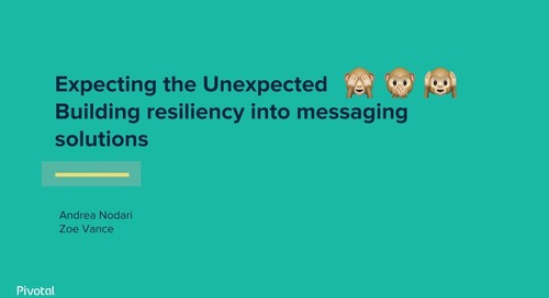 Expecting the Unexpected! Building Resiliency into Your Messaging Solutions - Zoe Vance & Andrea Nodari