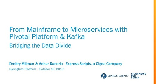 From Mainframe to Microservices with Pivotal Platform and Kafka: Bridging the Data Divide