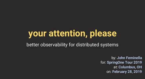 Your Attention, Please: Better Observability for Distributed Systems - John Feminella