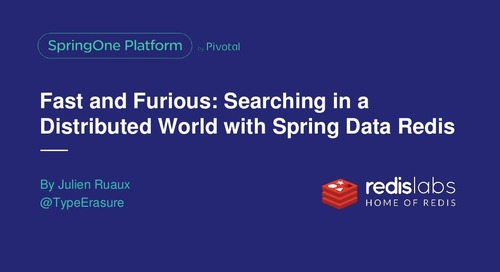 Fast and Furious: Searching in a Distributed World with Highly Available Spring Data Redis