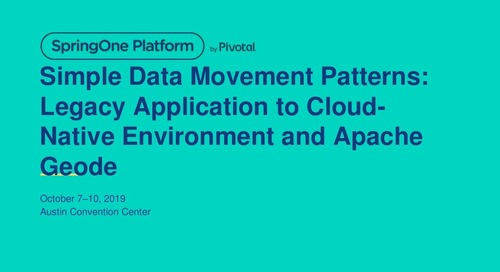 Simple Data Movement Patterns: Legacy Application to Cloud-Native Environment and Apache Geode