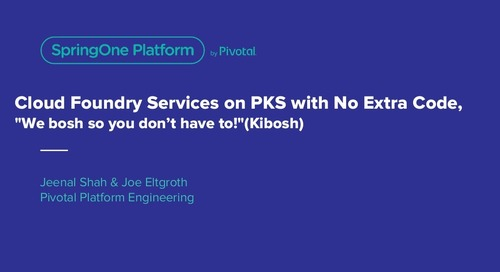 "Cloud Foundry Services on PKS with No Extra Code, ""We Bosh So You Don't Have To!"" (Kibosh)"