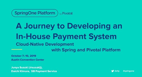A Journey to Developing In-house Payment System: Cloud Native Development with Spring and Tanzu Application Service