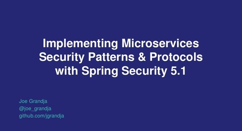 Implementing Microservices Security Patterns & Protocols with Spring Security 5 - Joe Grandja