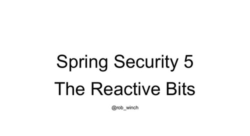 Spring Security 5: The Reactive Parts
