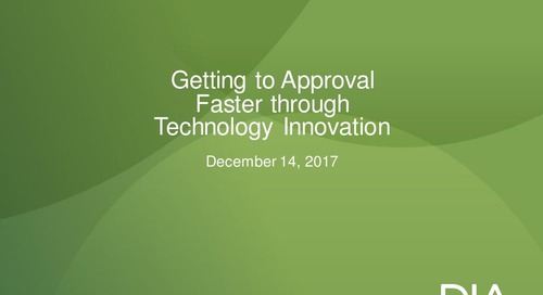 Getting to Approval Faster Through Technology Innovation