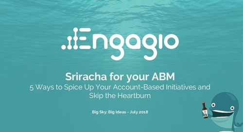 Sriracha for your ABM: 5 Ways to Spice Up Your Account-Based Initiatives and Skip the Heartburn