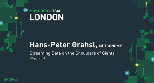 MongoDB .local London 2019: Streaming Data on the Shoulders of Giants