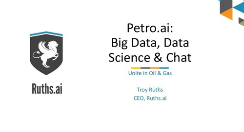 MongoDB World 2018: Petro.ai: Big Data, Data Science, and Chat Unite in Oil & Gas
