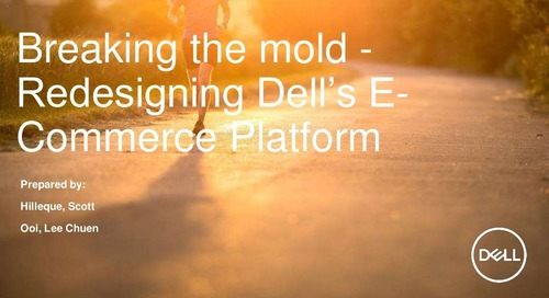 MongoDB World 2018: Breaking the Mold - Redesigning Dell's E-Commerce Platform