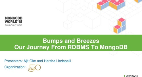 MongoDB World 2018: Bumps and Breezes: Our Journey from RDBMS to MongoDB